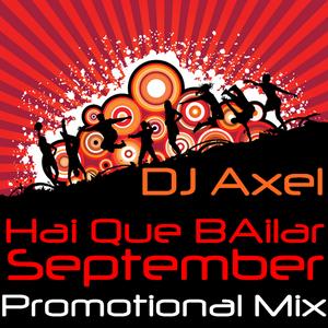 DJ.Axel September Promotional Mix ( Hai Que Bailar )
