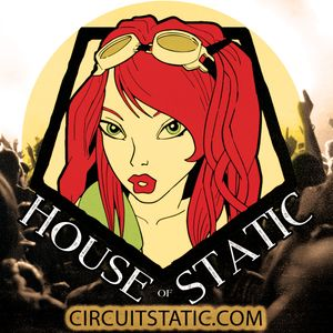 House of Static - Episode 001 - Electronic DJ Mix - Circuit Static