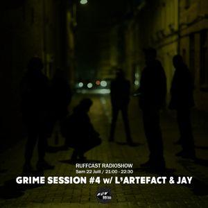 Ruffcast #33 - Grime Session #4 w/ L'Artefact & Jay - 22 juillet 2017