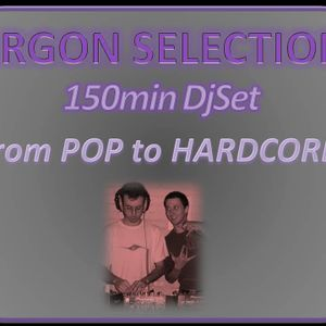 Andrea Argon - 150min DjSet - From Pop to Hardcore - [128to165bpm] - LiveMix & Select by AndreaArgon