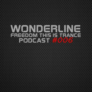 Freedom this is Trance Podcast # 006