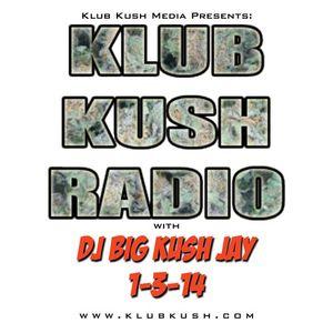 Klub Kush Radio DJ BIG KUSHJAY 1-3-14