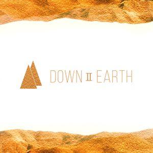 Down To Earth - Week 3 - Pastor CJ