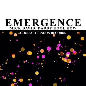 EMERGENCE.Mick David.Daddy Kool Kow.Good Afternoon Records.