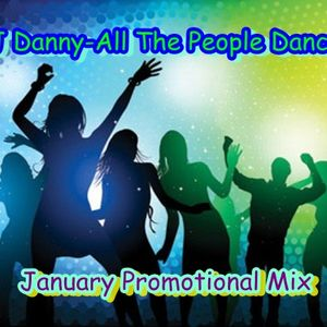 DJ Danny-All The People Dancing(January Promotional Mix)