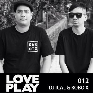 Love.Play Podcast Ft. Dj Ical & Robo X