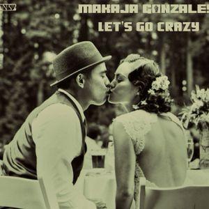 MaKaJa Gonzales - LET'S GO CRAZY (2013)