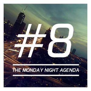 Mix 8 - The Monday Night Agenda