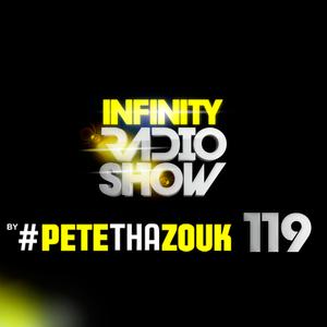 PETE THA ZOUK - INFINITY RADIO SHOW #119