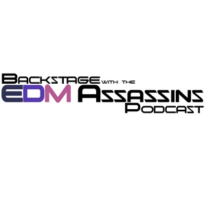 Backstage with the EDM Assassins - Episode 30