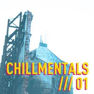 Chillmentals /// 01