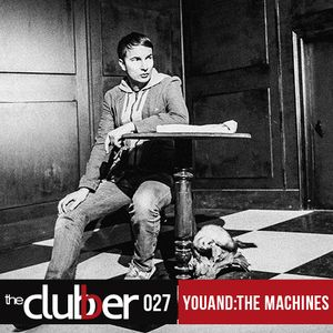 The Clubber Mix 027 - youAND:THEMACHINES (special vinyl only mix)