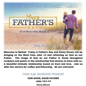 June 16?19   OUR GOOD, GOOD FATHER