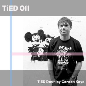 GORDON KAYE - TiED Down (TiED 011)