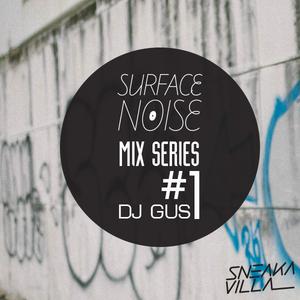 SurfaceNoiseBKK by Sneakavilla Mix Series #1 DJ GUS