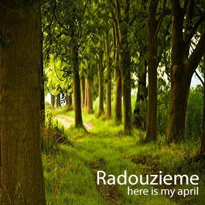 Radouzieme - Here Is My April