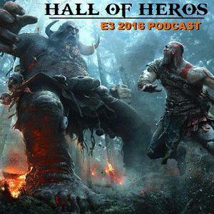 """Hall Of Heros """"E3 2016 Podcast"""""""