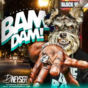 BamDam! Mix DJ Neyser
