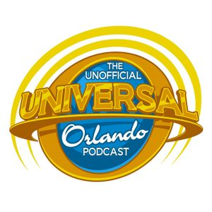 Unofficial Universal Orlando Podcast  #227 - Being a Universal Orlando Fan : Part 2