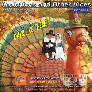 Addictions and Other Vices 319 - Days Like These!!! 10/10/2016