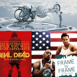 Episode 5 - Pain and Gain, Oblivion and Evil Dead