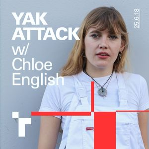 yak attack ! with Chloe English - 25 June 2018