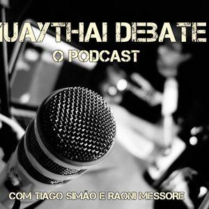 Muaythai Debate Episódio 06 - Treinador de Muaythai no Brasil e algumas verdades