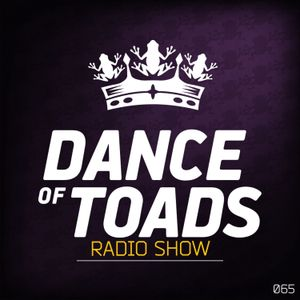 Dance Of Toads Radio Show #065