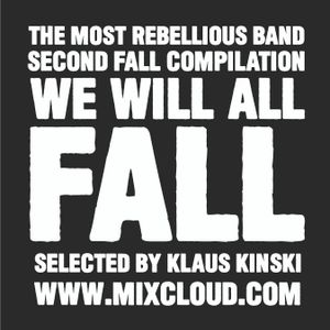 """""""We will all FALL"""" - Second Fall - The most rebellious band compilation - Selected by klaus Kinski"""