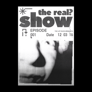 THEREAL?SHOW@The Lot Radio#1