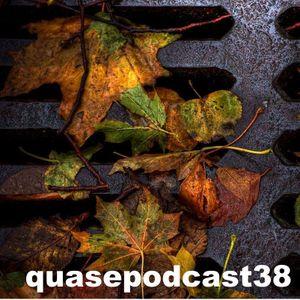 QuasePodcast 38