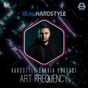 Hardstyle Serbia Podcast Ep17 | Art Frequency