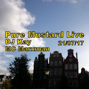 Pure Mustard Radio Live 21st July 2017 - DJ Kay & MC Marxman