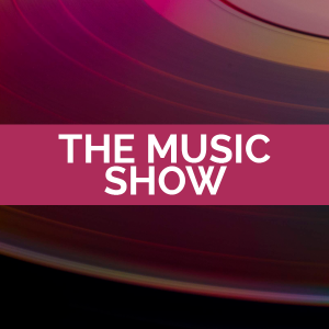 The Music Show - 14th Oct