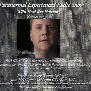Paranormal Experienced with guest Chris Di Cesare