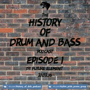 Future Element - The History Of Drum And Bass Podcast (Episode 1)