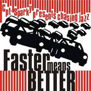 Faster Means Better - Cpt. Sparky presents danceable jazz