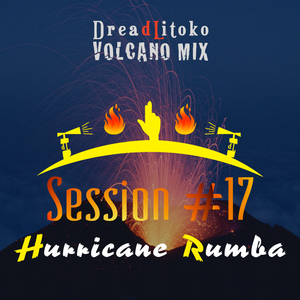 Volcano Mix Session #17 (Hurricane Rumba)