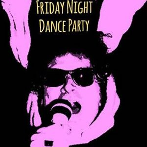 Friday Night Dance Party 3/26/16 - With special guests Wild Willie The 45 Kid AND thee Easter Bunny!