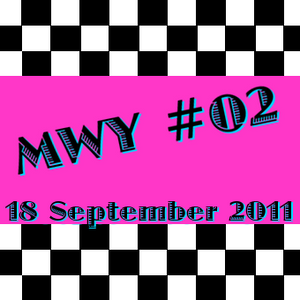 MWY#02: 18 Sept. 2011