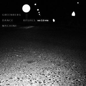 Greenberg Dance Machine - r.i.t.u.a.l.s mix