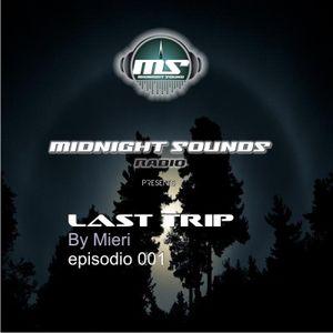 The MidNight Sounds Radio pres. Last Trip by Mieri episodio 001