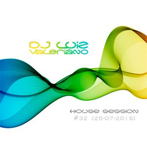 DJ Luiz Valeriano @ House Session #32 [25-07-2015]