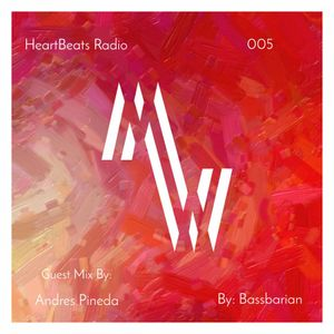 HeartBeats Radio 005 GuestMix By Andres Pineda
