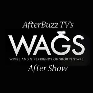 WAGS: Miami S:2   Girls Be Trippin' E:8   AfterBuzz TV After Show