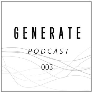 GENERATE Podcast 003