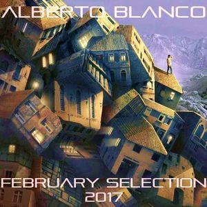 Alberto Blanco - February Selection / 2017