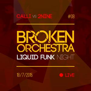 Calli vs 2Nine - Live @ Broken Orchestra #08