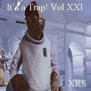 It's a Trap! Vol XXI