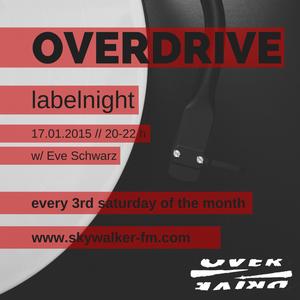 Overdrive Labelnight @ Skywalker FM // w/ Eve Schwarz